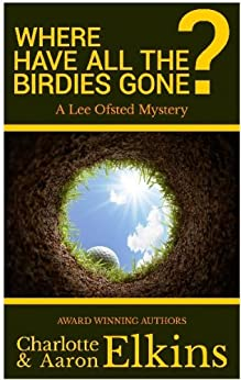 Where Have All the Birdies Gone? (Lee Ofsted Mysteries Book 4) (English Edition) von [Elkins, Charlotte, Elkins, Aaron]