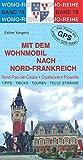 Mit dem Wohnmobil nach Nord-Frankreich (Womo-Reihe, Band 78) - Esther Vergenz