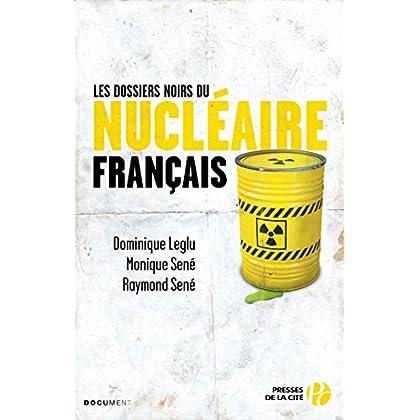 Les Dossiers noirs du nucléaire français (Documents)