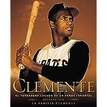 Clemente (Spanish Edition): El verdadero legado de un hero inmortal