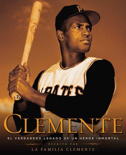 Clemente: El Verdadero Legado de un Hero Inmortal por The Clemente Family