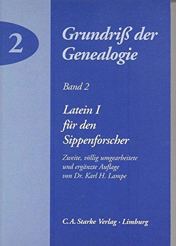 Latein I für den Sippenforscher (Grundriss der Genealogie)