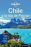 Chile y la Isla de Pascua (Guías de País Lonely Planet)