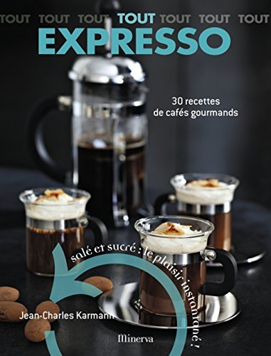 Tout Expresso : 30 Recettes de cafés gourmands par Jean-Charles Karmann