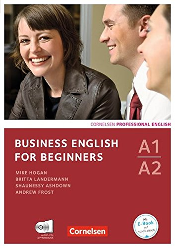 Business English for Beginners - Third Edition: A1-A2 - Kursbuch mit CDs und Phrasebook