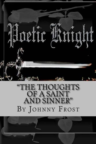 Poeticknight The thoughts of a saint and sinner: The thoughts of a saint and sinner