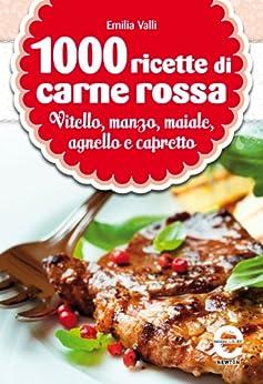 1000 ricette di carne rossa (eNewton Manuali e Guide) di [Valli, Emilia]