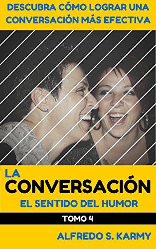 LA CONVERSACION T4: El Sentido del Humor (La Conversación) por Alfredo Karmy
