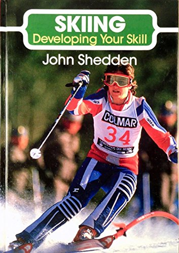 Skiing: Developing Your Skill (Crowood Sports Books) por John Shedden