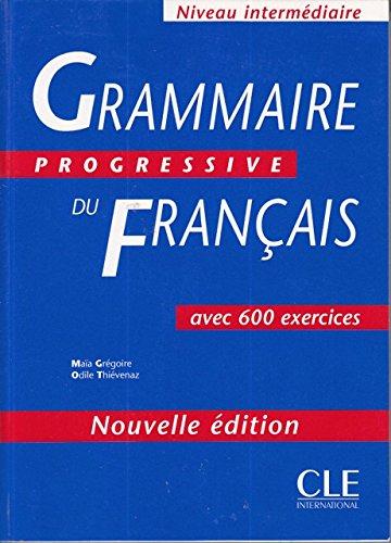 GRAMMAIRE PROGRESSIVE DU FRANCAIS. AVEC 600 EXERCICES. nOUVELLE DITION