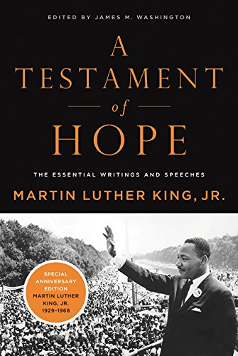 A Testament of Hope: The Essential Writings of Martin Luther King por Martin Luther King Jr.