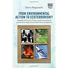 From Environmental Action to Ecoterrorism?: Towards a Process Theory of Environmental and Animal Rights Oriented Political Violence