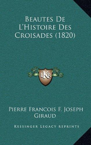 Beautes de L'Histoire Des Croisades (1820)