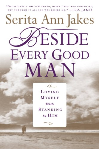 Beside Every Good Man: Loving Myself While Standing By Him (English Edition)