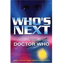 Who's Next: An Unofficial and Unauthorised Guide to Doctor Who by Eddie Robson (2005-03-01)