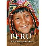 Peru: Auf Immerwiedersehen !  Erweiterte Neuauflage