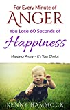 #10: For Every Minute of Anger, You Lose 60 Seconds of Happiness: Happiness or Anger - It's Your Choice