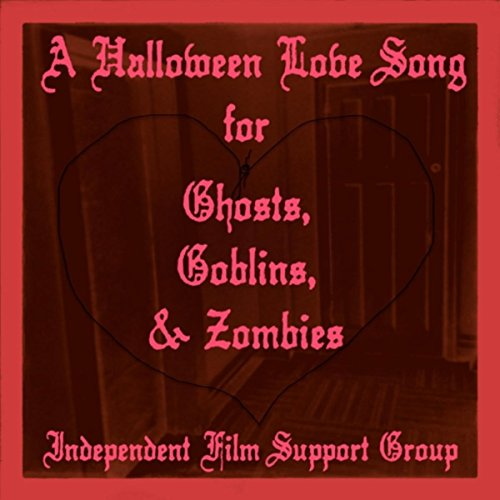 A Halloween Love Song for Ghosts, Goblins & Zombies