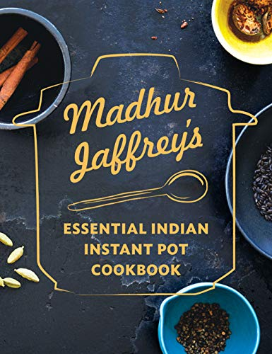 Madhur Jaffrey's Essential Indian Instant Pot Cookbook (English Edition)