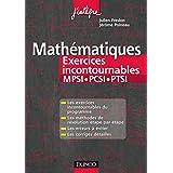 Mathématiques Les exercices incontournables MPSI-PCSI-PTSI : Méthodes détaillées, corrigés étape par étape, erreurs à éviter (Concours Ecoles d'ingénieurs)