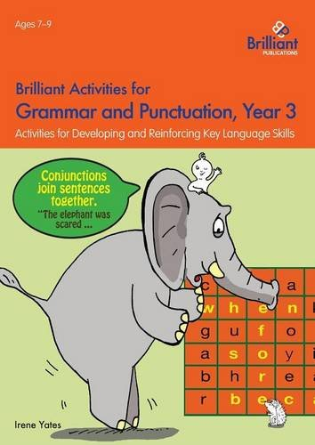 Brilliant Activities for Grammar and Punctuation, Year 3: Activities for Developing and Reinforcing Key Language Skills