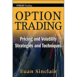 Option Trading: Pricing and Volatility Strategies and Techniques (Wiley Trading Series, Band 445)