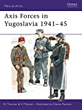 Axis Forces in Yugoslavia 1941-45 (Men-at-Arms, Band 282)