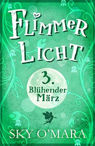 Buchseite und Rezensionen zu 'FlimmerLicht. Blühender März (FlimmerLicht-Saga 3)' von Sky O'Mara