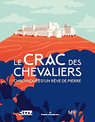Le Crac des Chevaliers: Chroniques d'un rêve de pierre par Jean-Marc Hofman