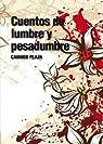 Cuentos De Lumbre Y Pesadumbre par Carmen Plaza Arnaiz
