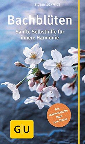 Bachblüten: Sanfte Selbsthilfe für innere Harmonie (GU Gesundheits-Kompasse)