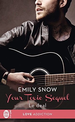 Your Toxic Sequel (Tome 1) - Le Deal par [Snow, Emily]