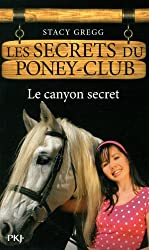 10. Les Secrets du poney-club : Le Canyon secret