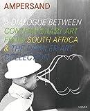 Ampersand: Ein Dialog zeitgenössischer Kunst aus Südafrika & der Daimler Sammlung, Katalog zur Ausstellung, Berlin, Daimler Contemorary,11.06.2010-10.10.2010