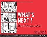 What's next ? Place à l'entreprise créative ! de Nicolas Minvielle (19 juin 2014) Broché - 19/06/2014