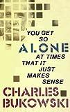 You Get So Alone at Times by Bukowski Charles|Author-English-Harpercollins-Paperback_Edition-Later Printing price comparison at Flipkart, Amazon, Crossword, Uread, Bookadda, Landmark, Homeshop18