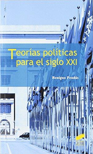 Teorías políticas para el siglo XXI (Ciencias políticas) de Benigno Pendás García (1 dic 2007) Tapa blanda