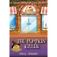 The Pumpkin Killer: A Bakery Detectives Cozy Mystery (English Edition)