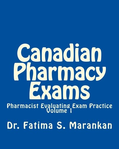 Canadian Pharmacy Exams - Pharmacist Evaluating Exam Practice 3rd Ed Nov 2015: Pharmacist Evaluating Exam Practice - Volume 1