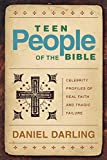 Image de Teen People of the Bible: Celebrity Profiles of Real Faith and Tragic Failure