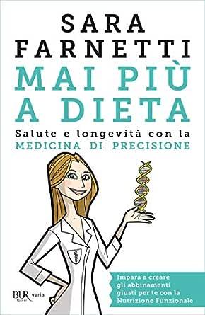 Mai Piu A Dieta Ebook Farnetti Sara Amazon It Kindle Store