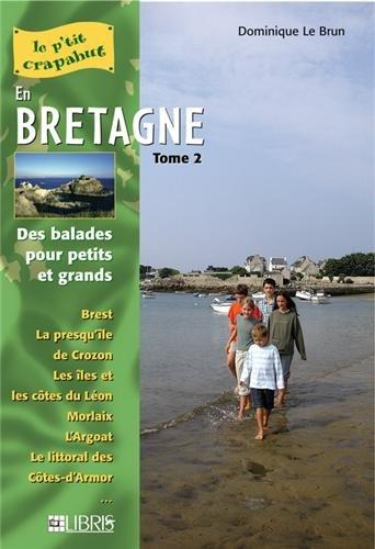 En Bretagne : Tome 2, Finistère Nord et Côtes-d'Armor Balades pours petits et grands