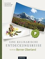 Eine kulinarische Entdeckungsreise Berner Oberland