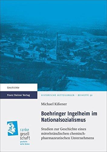 Boehringer Ingelheim im Nationalsozialismus: Studien zur Geschichte eines mittelstandischen chemisch-pharmazeutischen Unternehmens (German Edition) by Michael Kissener (2015-06-01)