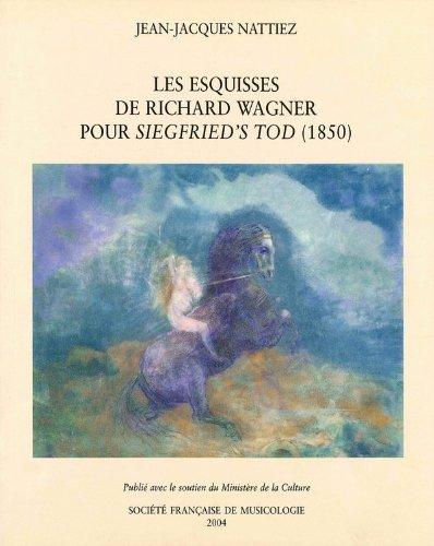 Les Esquisses de Richard Wagner pour «Siegfried's Tod » (1850) : essai de poïétique