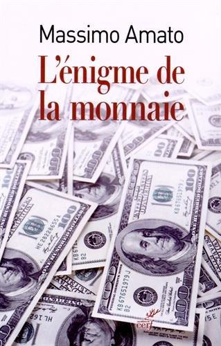 L'énigme de la monnaie : A l'origine de l'économie