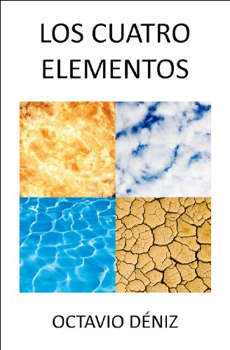 Los Cuatro Elementos por Octavio Deniz