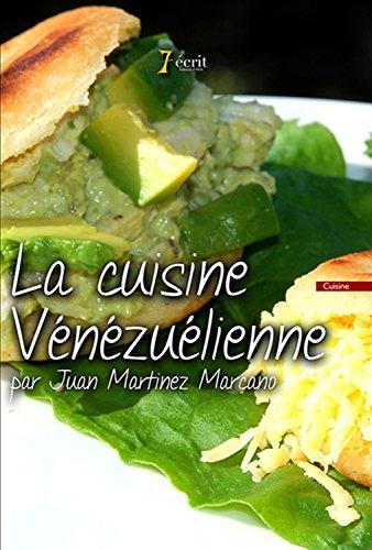 La cuisine vénézuélienne par Juan Martinez Marcano