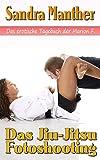 Das Jiu-Jitsu Fotoshooting (Das erotische Tagebuch der Marion F. 5)