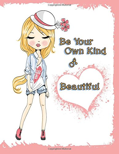 Be Your Own Kind of Beautiful: Journal, Notebook, Diary, Undated Daily Planner, 105 Lined Pages, Large Size Book 8 1/2